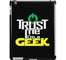 Trust me, I'm a geek iPad Case/Skin