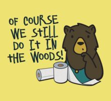 Hygiene-Obsessed Toilet Paper Bears - Of Course They Still Do It in the Woods - Charmin Bears Parody - Toilet Paper Bears Kids Clothes