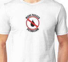 Move Passed Petroleum Unisex T-Shirt