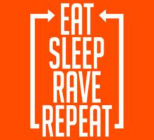 EAT SLEEP RAVE REPEAT (Centre Aligned) by PANCAKE JEFF