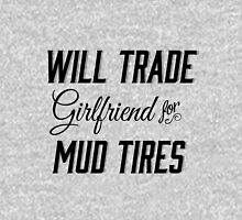 Will Trade Girlfriend for Mud Tires Southern Thing Unisex T-Shirt