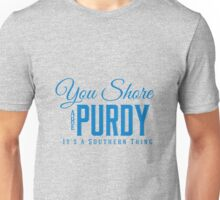 You Shore Are Purdy Its a Southern Thing Blue Unisex T-Shirt