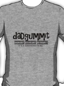 Dadgummit Southern Cuss Words T-Shirt