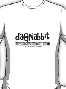 Dagnabbit Souther Cuss Words T-Shirt