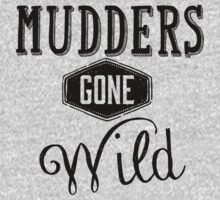 Mudders Gone Wild by marceejean