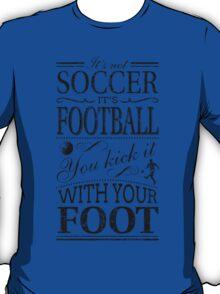 It's Not Soccer T-Shirt
