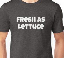 Fresh as Lettuce Unisex T-Shirt