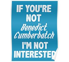 If you're not Benedict Cumberbatch Poster