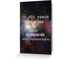 Doctor Who - In 900 Years of Time and Space Greeting Card