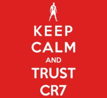 Keep Calm And Trust CR7 by Phaedrart