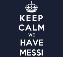 Keep Calm We Have Messi Kids Clothes