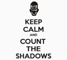 Keep Calm and Count the Shadows by KatieJMiller