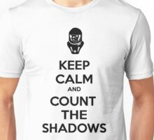 Keep Calm and Count the Shadows Unisex T-Shirt