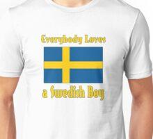 Everybody Loves a Swedish Boy Unisex T-Shirt