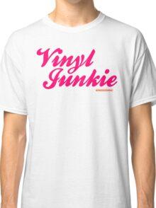 Vinyl Junkie Classic T-Shirt