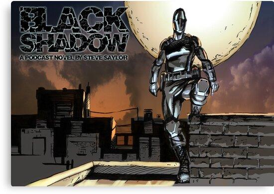 Black Shadow - A Podcast Novel by Steve Saylor by Steve Saylor
