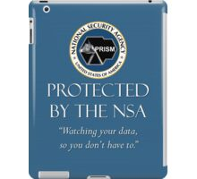 Protected by the NSA iPad Case/Skin