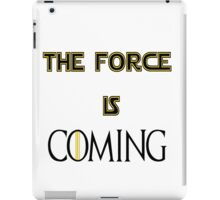 The force is coming iPad Case/Skin