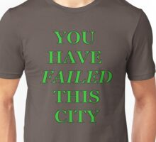 You Have Failed This City!  -Arrow Tee! Unisex T-Shirt