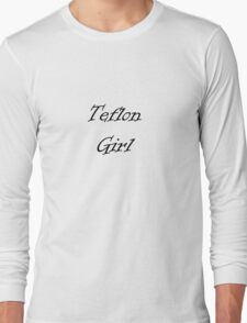 Teflon Girl Long Sleeve T-Shirt