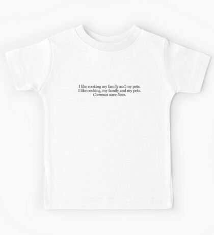 I like cooking my family and my pets. Kids Clothes