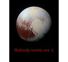 Pluto feels lonely :c Photographic Print