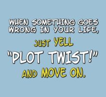 "When something goes wrong in your life, just yell ""PLOT TWIST!"" and move on. Kids Tee"