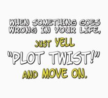 "When something goes wrong in your life, just yell ""PLOT TWIST!"" and move on. Kids Clothes"