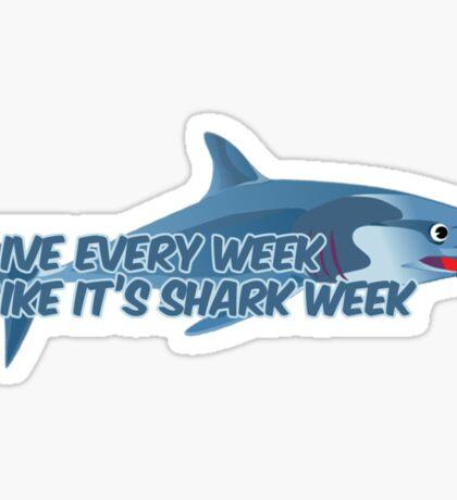 Live every week like it's shark week Sticker