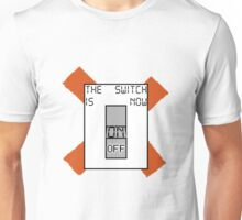 The switch is now on OFF Unisex T-Shirt