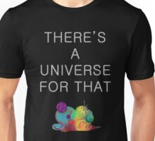 There's A Universe For That - White Lettering Unisex T-Shirt