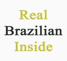 Real Brazilian Inside by supernova23