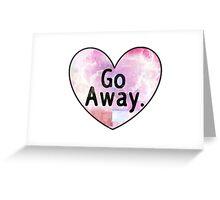 Go Away Cosmic Heart Greeting Card