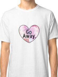 Go Away Cosmic Heart Classic T-Shirt