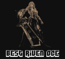 Best Riven OCE by nowtfancy
