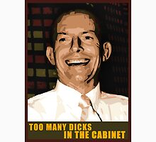 Too many dicks in the cabinet..too many dicks Unisex T-Shirt