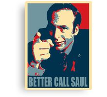 Better call Saul! Canvas Print