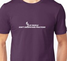 4/3 Of People Don't Understand Fractions Unisex T-Shirt