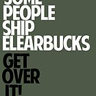 Some people ship ELEARBUCKS — Get over it! by akucita
