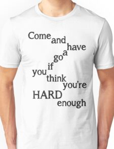 Come and Have a go Unisex T-Shirt