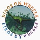 Dinos On Wheels by Syd Baker
