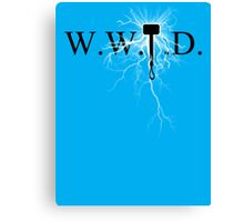 What Would Thor Do? Canvas Print
