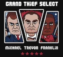 GRAND THIEF SELECT by DREWWISE