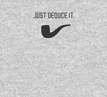 Just deduce it. Unisex T-Shirt