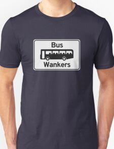 Bus Wankers Unisex T-Shirt