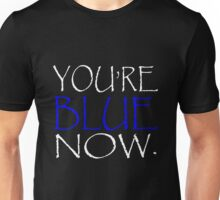 You're Blue Now - INSPIRED BY PAPYRUS FROM UNDERTALE Unisex T-Shirt