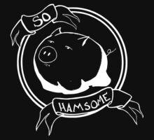So HAMsome - White by juiceboxfarley