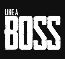 Like A Boss by mrtdoank