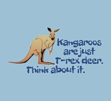 Kangaroos are just T-rex deer. Think about it. by digerati