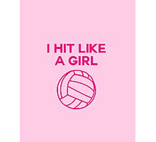 I Hit Like A Girl - Volleyball Tee Photographic Print